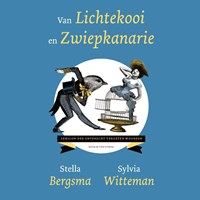 Van lichtekooi en zwiepkanarie | Sylvia Witteman ; Stella Bergsma |