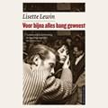 Voor bijna alles bang geweest   Lisette Lewin  