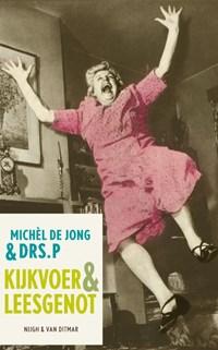 Kijkvoer & leesgenot   Drs. P ; Michel de Jong ; P  