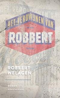 Het verdwijnen van Robbert   Robbert Welagen  