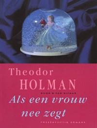 Als een vrouw nee zegt | Theodor Holman |