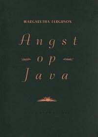 Angst op Java   Margaretha Ferguson  