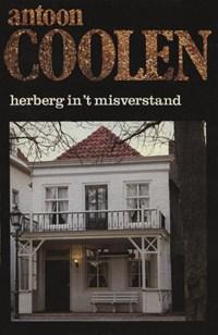 Herberg in 't misverstand | Antoon Coolen |