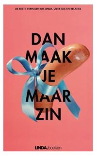 Dan maak je maar zin | Linda de Mol ; Saskia Noort ; Els Rozenbroek ; Corine Koole |