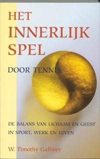 Het innerlijk spel door tennis | W.T. Gallwey |