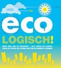 Eco-logisch! | Joanna Yarrow ; Caleb Klaces |