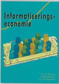 Informatiseringseconomie   R.R. van Oirsouw & J. Spaanderman & C. van Arendonk  