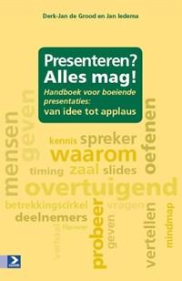 Presenteren? Alles mag! | Jan Iedema ; Derk-Jan de Grood |