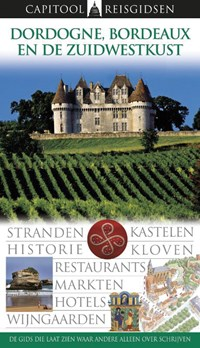 Capitool reisgidsen : Dordogne, Bordeaux en de zuidwestkust   auteur onbekend  