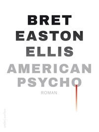 American Psycho   Bret Easton Ellis  