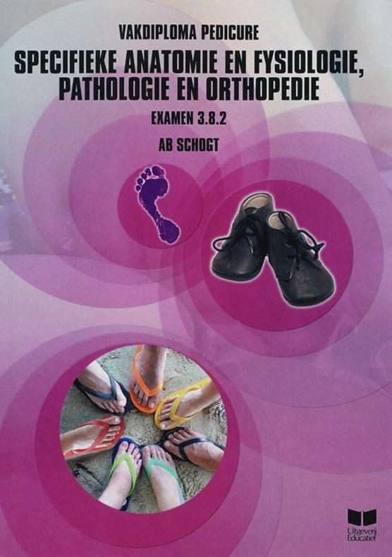 Anatomie en Fysiologie, Pathologie en Orthopedie