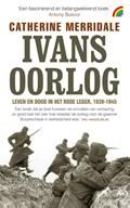 Ivans oorlog   Catherine Merridale  