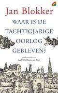 Waar is de Tachtigjarige Oorlog gebleven? | Jan Blokker |