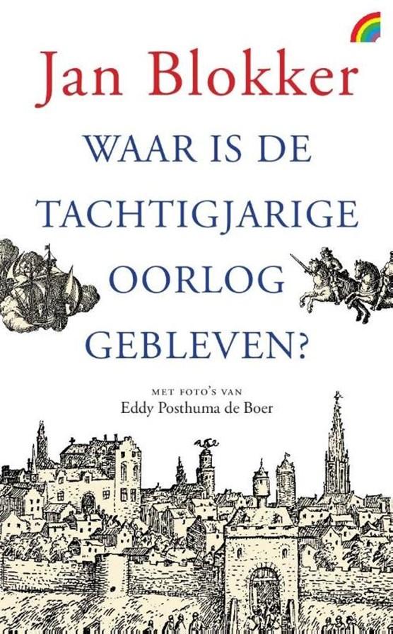 Waar is de Tachtigjarige Oorlog gebleven?
