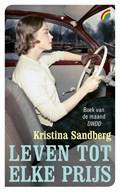 Leven tot elke prijs | Kristina Sandberg |