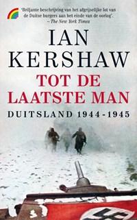 Tot de laatste man | Ian Kershaw |