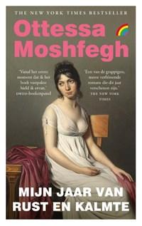 Mijn jaar van rust en kalmte   Ottessa Moshfegh  