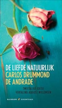 De liefde, natuurlijk | Carlos Drummond de Andrade |