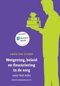 Wetgeving, beleid en financiering in de zorg voor het mbo, herziene 1e editie met MyLab NL toegangscode | Ankie van Vuuren |