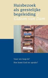 Huisbezoek als geestelijke begeleiding | Gideon van Dam |