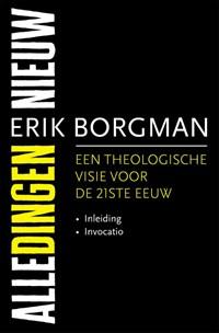 Alle dingen nieuw I: Inleiding en Invocatio | Erik Borgman |