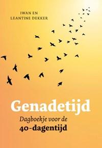 Genadetijd   Iwan Dekker ; Leantine Dekker  