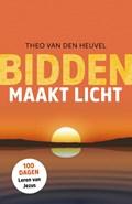 Bidden maakt licht | Theo van den Heuvel |
