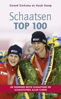 Schaatsen top 100   G. Sierksma & H. Snoep  