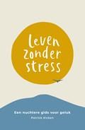 Leven Zonder Stress | Patrick Kicken |