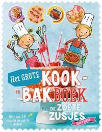 Het grote kook- en bakboek van de zoete zusjes | Hanneke de Zoete |