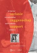 Inclusie - Zeggenschap - Support | Martin Schuurman ; Anna van der Zwan |