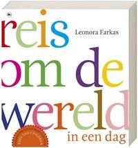 Reis om de wereld in een dag   Leonora Farkas  