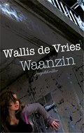 Waanzin | Mel Wallis de Vries |