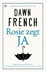 Rosie zegt ja | Dawn French | 9789044350517