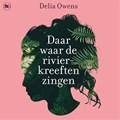 Daar waar de rivierkreeften zingen | Delia Owens |