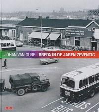 Breda in de jaren zeventig   J. van Gurp  