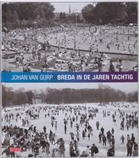 Breda in de jaren tachtig   J. van Gurp  