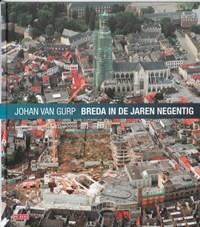 Breda in de jaren negentig | Johan van Gurp |