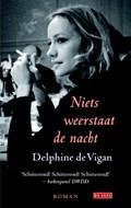 Niets weerstaat de nacht   Delphine de Vigan  