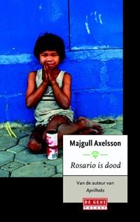 Rosario is dood   Majgull Axelsson  