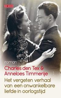 Het vergeten verhaal van een onwankelbare liefde in oorlogstijd   Charles den Tex; Anneloes Timmerije  