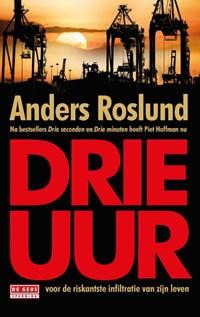 Drie uur | Anders Roslund |