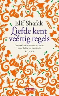 Liefde kent veertig regels | Elif Shafak |