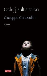 Ook jij zult stralen | Giuseppe Catozzella |