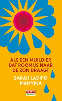 Als een muildier dat roomijs naar de zon draagt | Sarah Ladipo Manyika |