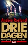 Drie dagen | Anders Roslund |