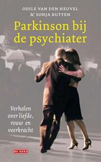 Parkinson bij de psychiater | Odile van den Heuvel ; Sonja Rutten |