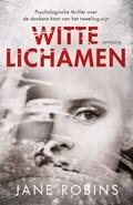 Witte lichamen | Jane Robins |