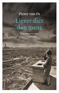 Liever dier dan mens | Pieter van Os |