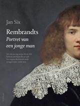 Rembrandts Portret van een jonge man   Jan Six   9789044638202